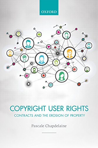 Book cover image of Copyright User Rights, Contracts and the Erosion of Property by Dr. Pascale Chapdelaine
